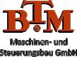 BTM Maschinen- und Steuerungsbau GmbH